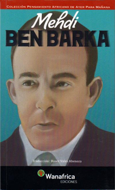 Biografía y selección de textos de un mártir marroquí en la lucha contra el colonialismo y el capitalismo