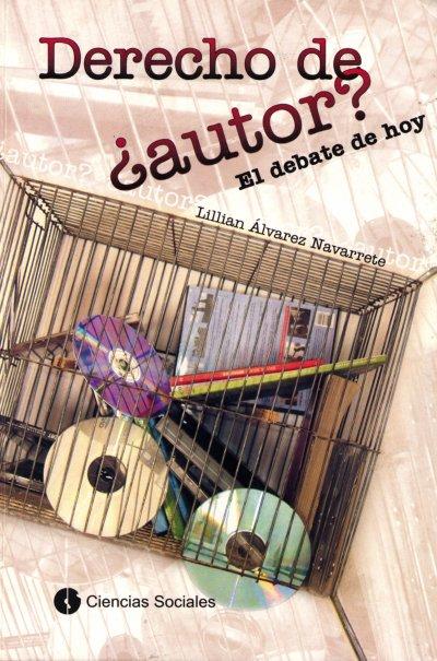 """Portada  del libro """"Derecho de ¿autor? El debate de hoy"""" de Lillian Álvarez Navarrete."""